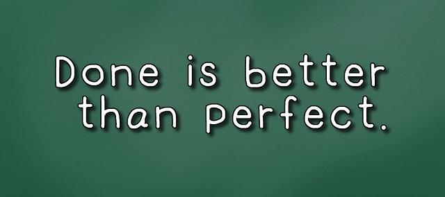 完璧を目指すより、まず終わらせろ!